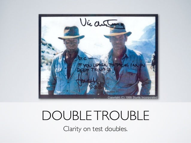 DOUBLETROUBLE Clarity on test doubles.