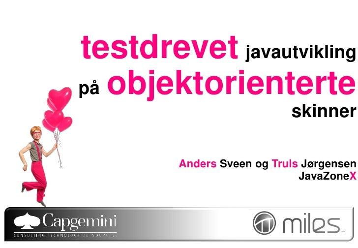 testdrevet javautviklingpå objektorienterte                           skinner        Anders Sveen og Truls Jørgensen      ...