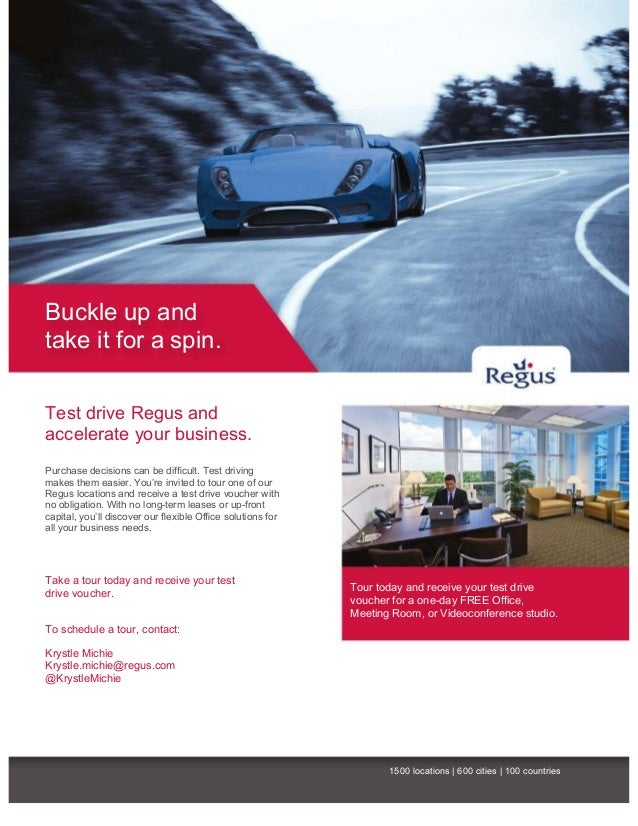 Buckle up and take it for a spin. Test drive Regus and accelerate your business. Purchase decisions can be difficult. Test ...