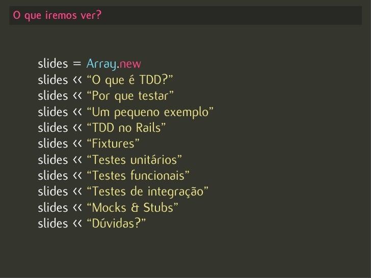 Test-driven Development no Rails - Começando com o pé direito Slide 2