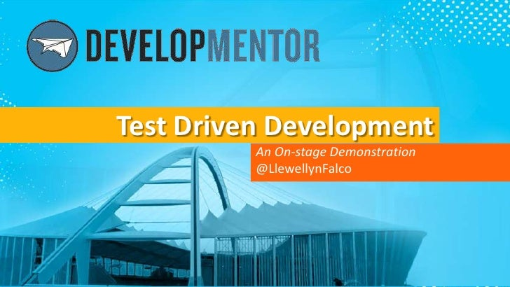 Test Driven Development          An On-stage Demonstration          @LlewellynFalco