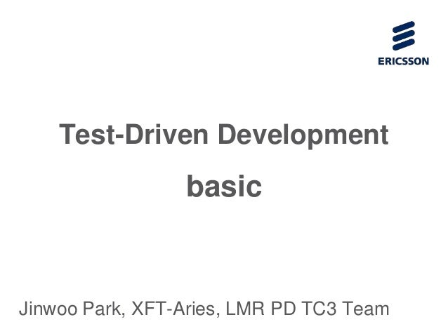 Test-Driven Development basic Jinwoo Park, XFT-Aries, LMR PD TC3 Team