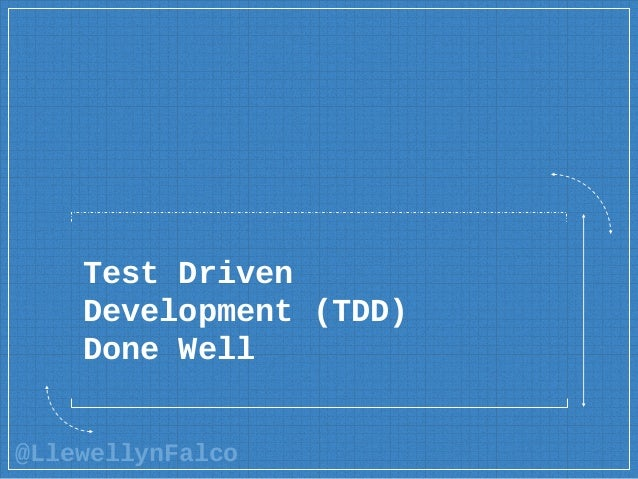 @LlewellynFalco Test Driven Development (TDD) Done Well
