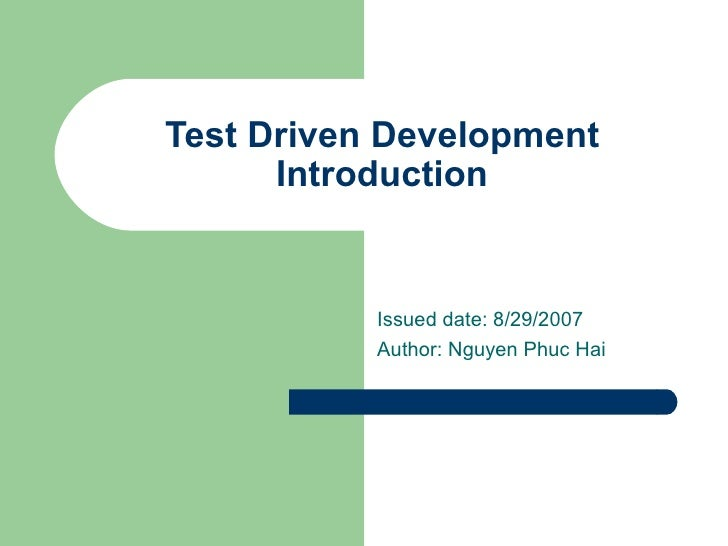 Test Driven Development       Introduction              Issued date: 8/29/2007            Author: Nguyen Phuc Hai