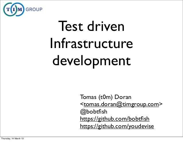 Test driven                        Infrastructure                         development                             Tomas (t...