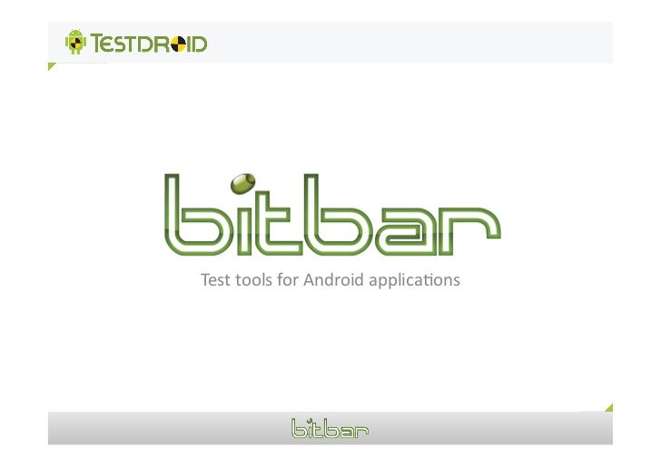 Test tools for Android applica1ons