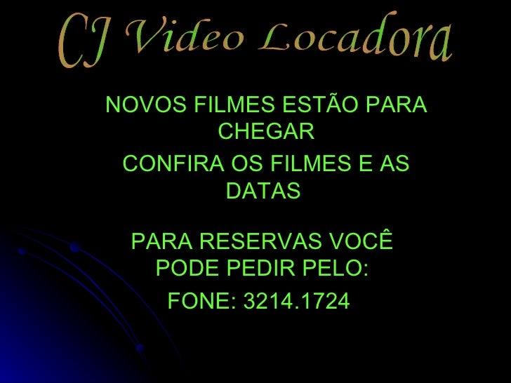 NOVOS FILMES ESTÃO PARA CHEGAR CONFIRA OS FILMES E AS DATAS   PARA RESERVAS VOCÊ PODE PEDIR PELO: FONE: 3214.1724  CJ Vide...