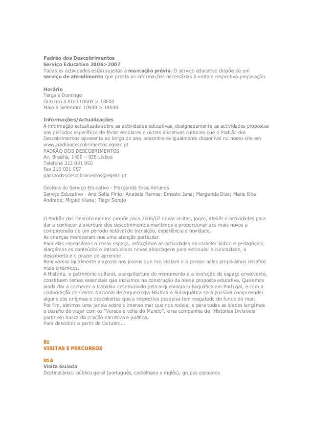 Padrão dos Descobrimentos Serviço Educativo 2006>2007 Todas as actividades estão sujeitas a marcação prévia. O serviço edu...