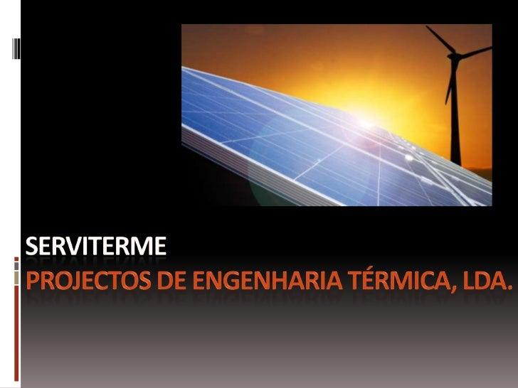 ServitermeProjectos de engenharia Térmica, lda.<br />