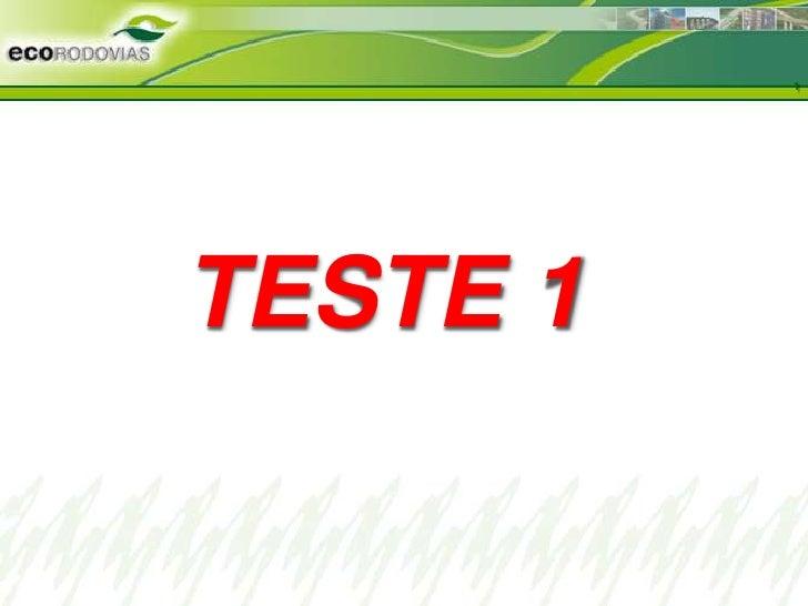 Propriedade da EcoRodovias                                       1                             TESTE 1