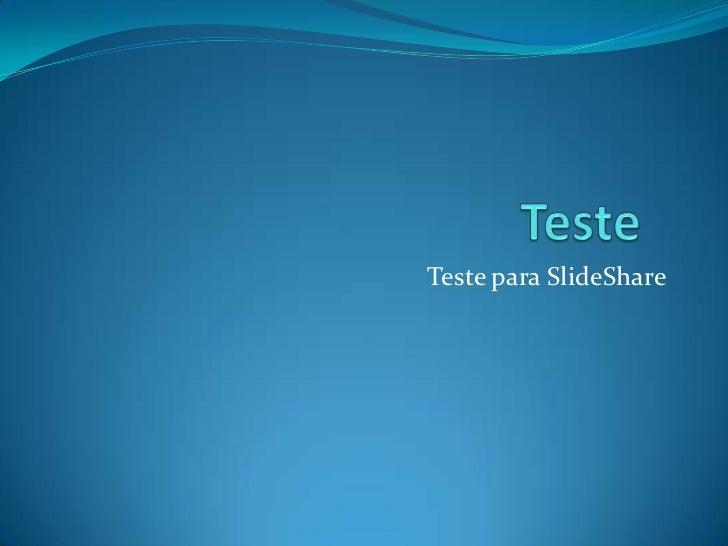 Teste para SlideShare