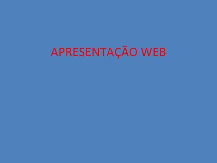 APRESENTAÇÃO WEB
