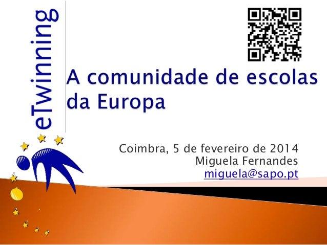 Coimbra, 5 de fevereiro de 2014 Miguela Fernandes miguela@sapo.pt