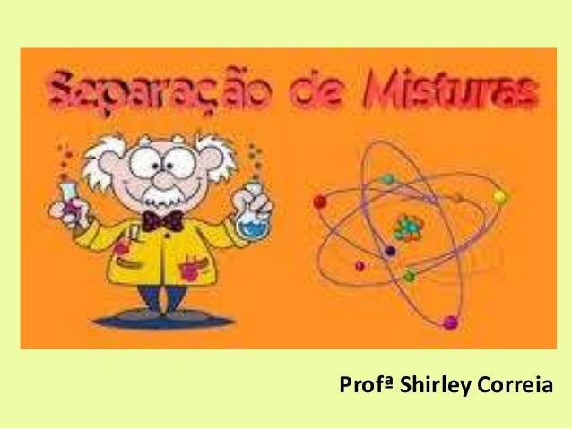 Profª Shirley Correia