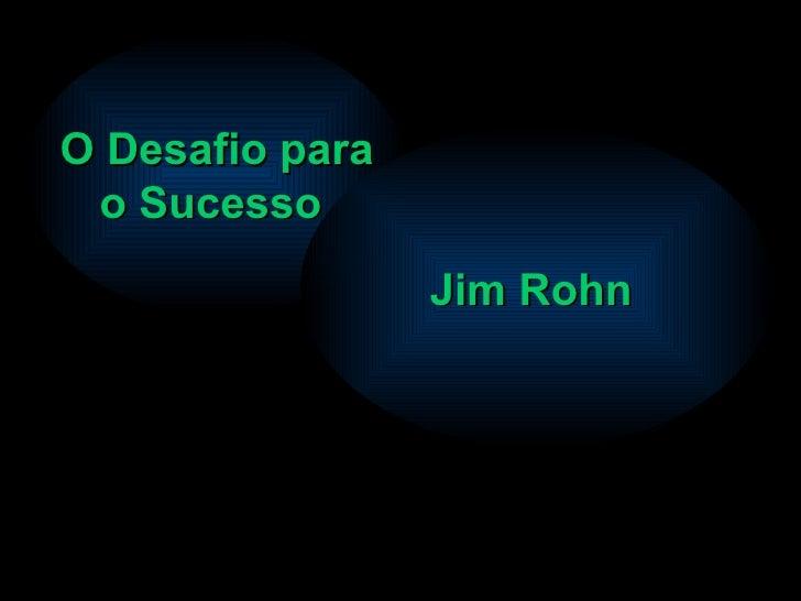 O Desafio para o Sucesso   Jim Rohn