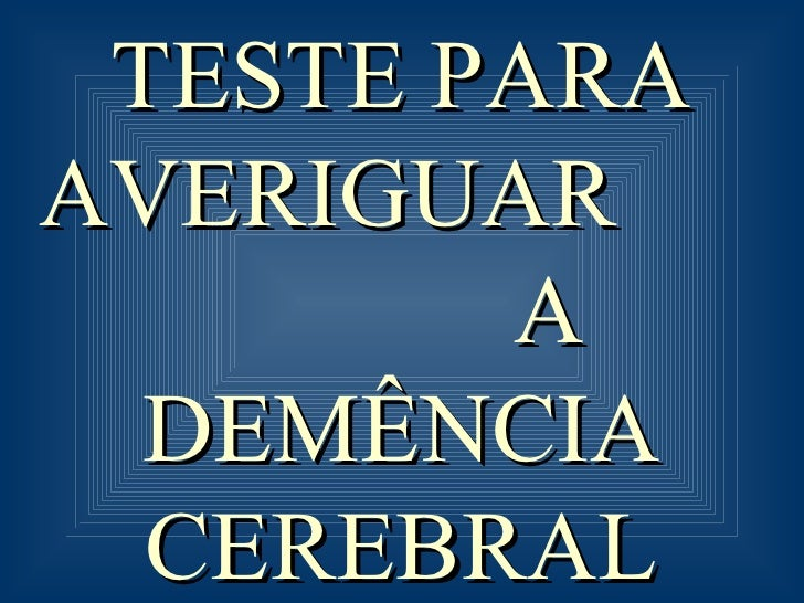TESTE PARA AVERIGUAR  A DEMÊNCIA CEREBRAL PRECOCE