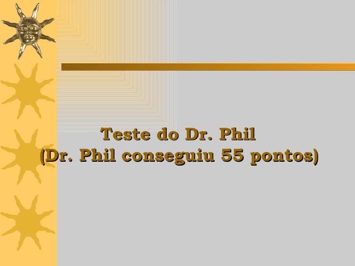 Teste do Dr. Phil  (Dr. Phil conseguiu 55 pontos)