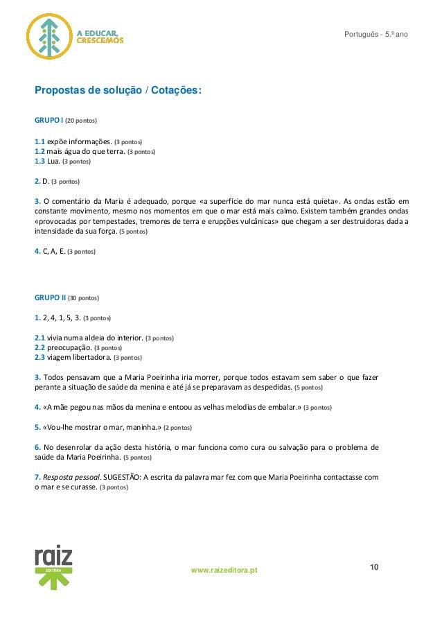10www.raizeditora.pt Português - 5.º ano Propostas de solução / Cotações: GRUPO I (20 pontos) 1.1 expõe informações. (3 po...