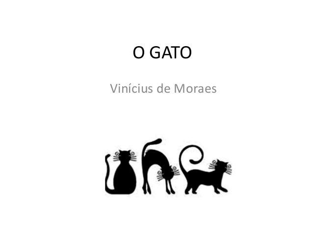 O GATO Vinícius de Moraes