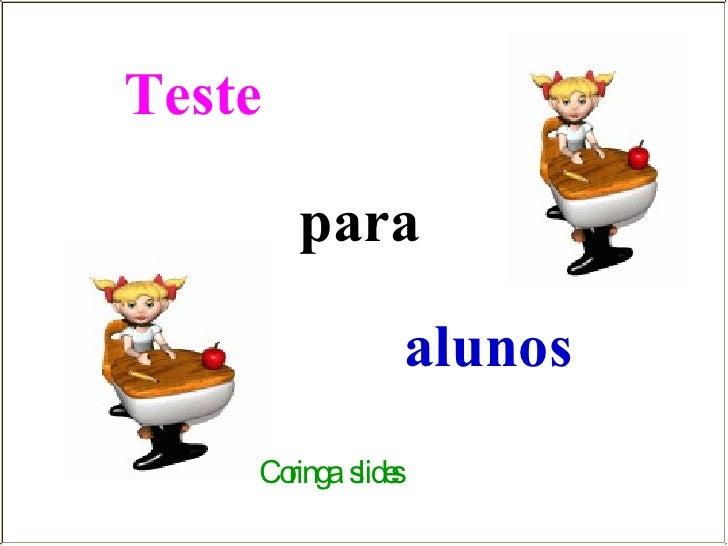 Teste   para alunos Coringa  slides