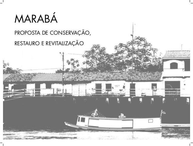 MARABÁPROPOSTA DE CONSERVAÇÃO,RESTAURO E REVITALIZAÇÃO        CAPA PROJETO        MARABÁ