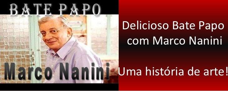 Delicioso Bate Papo <br />com Marco Nanini<br />Uma história de arte! <br />