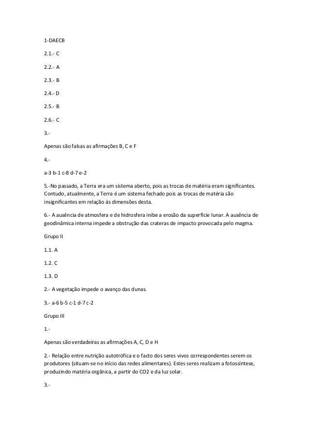 1-DAECB2.1.- C2.2.- A2.3.- B2.4.- D2.5.- B2.6.- C3.-Apenas são falsas as afirmações B, C e F4.-a-3 b-1 c-8 d-7 e-25.-No pa...