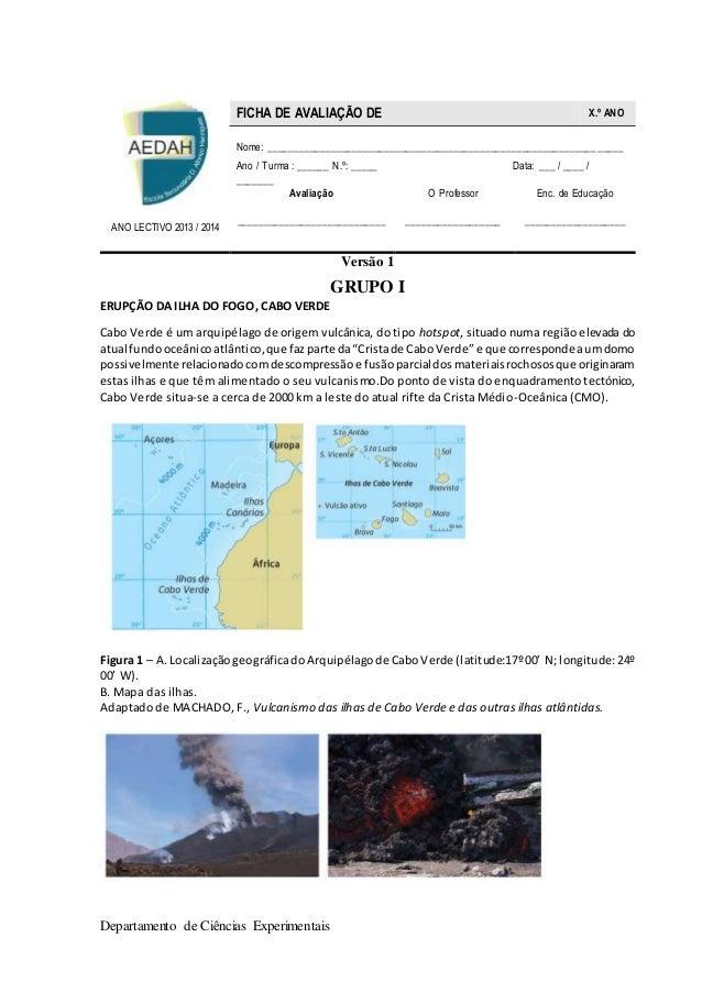 Departamento de Ciências Experimentais Versão 1 GRUPO I ERUPÇÃO DA ILHA DO FOGO, CABO VERDE Cabo Verde é um arquipélago de...