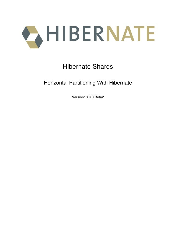 Hibernate Shards  Horizontal Partitioning With Hibernate              Version: 3.0.0.Beta2