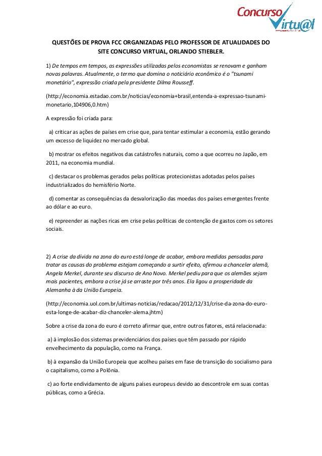 QUESTÕES DE PROVA FCC ORGANIZADAS PELO PROFESSOR DE ATUALIDADES DO SITE CONCURSO VIRTUAL, ORLANDO STIEBLER. 1) De tempos e...