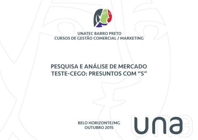 í  v V. , UNAIEC BARRO PRETO CURSOS DE GESTAO COMERCIAL Í MARKETING  PESQUISA E ANÁLISE DE MERCADO TESTE-CEGO:  PRESUNTOS ...