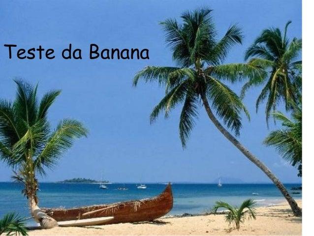 Teste da Banana Test de la banane: