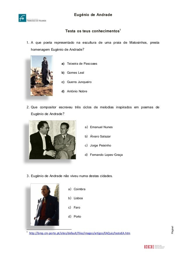 Eugénio de Andrade Testa os teus conhecimentos1 1. A que poeta representado na escultura de uma praia de Matosinhos, prest...