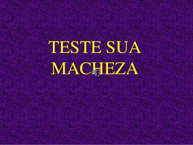TESTE SUA MACHEZA