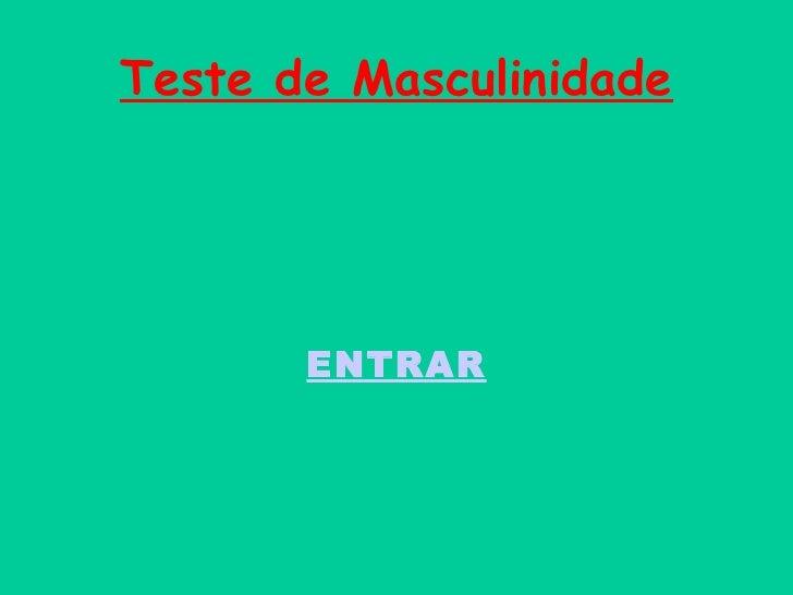 Teste de Masculinidade ENTRAR