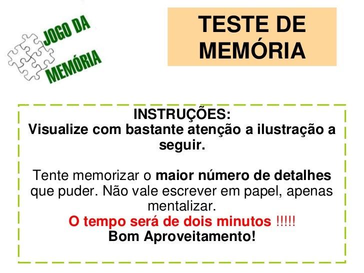 TESTE DE                        MEMÓRIA               INSTRUÇÕES:Visualize com bastante atenção a ilustração a            ...