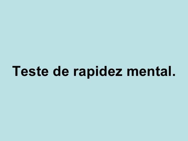 Teste de rapidez mental.