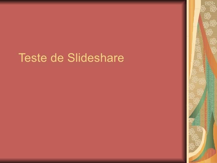 Teste de Slideshare