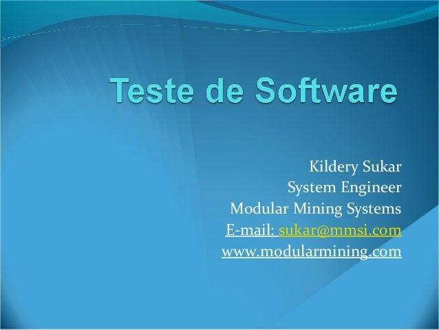 Kildery Sukar System Engineer Modular Mining Systems E-mail: sukar@mmsi.com www.modularmining.com