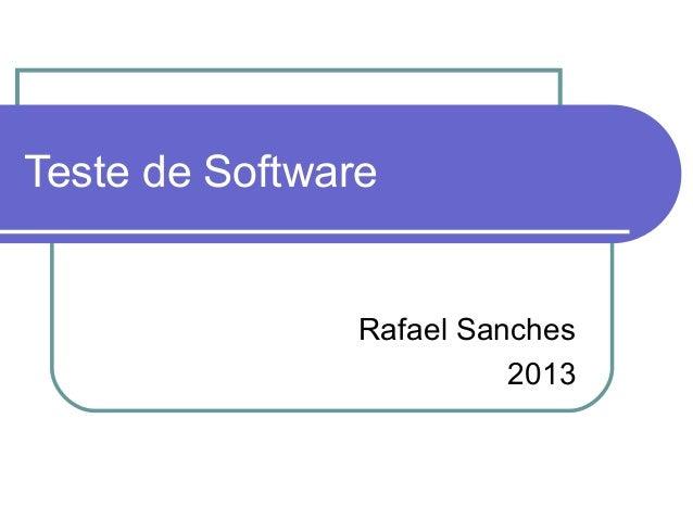 Teste de Software  Rafael Sanches  2013