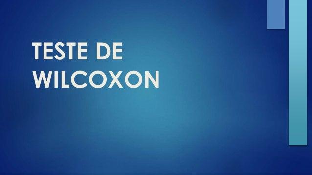 TESTE DE  WILCOXON