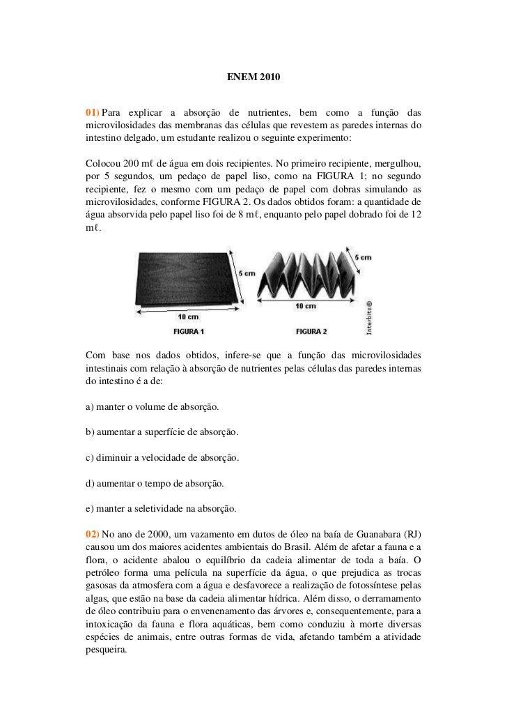 ENEM 201001) Para explicar a absorção de nutrientes, bem como a função dasmicrovilosidades das membranas das células que r...