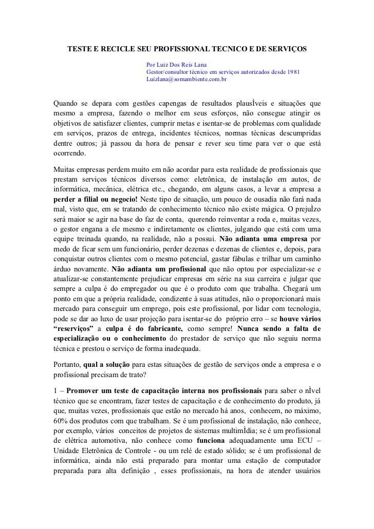 TESTE E RECICLE SEU PROFISSIONAL TECNICO E DE SERVIÇOS                                Por Luiz Dos Reis Lana              ...