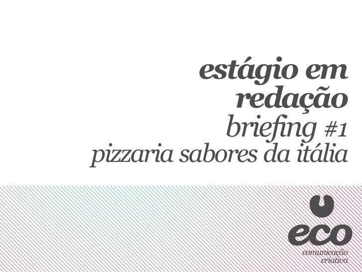 estágio em             redação            briefing #1pizzaria sabores da itália