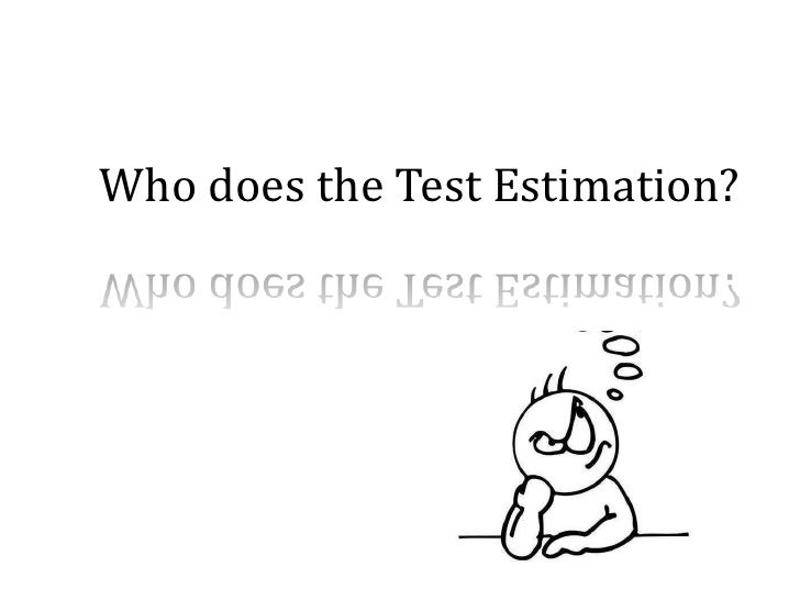 Who does the Test Estimation?<br />