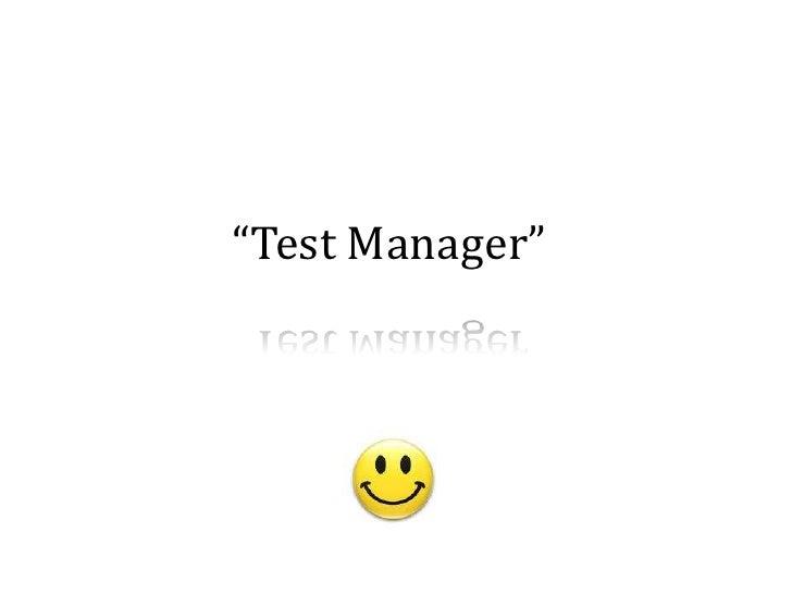 """Test Manager""<br />"
