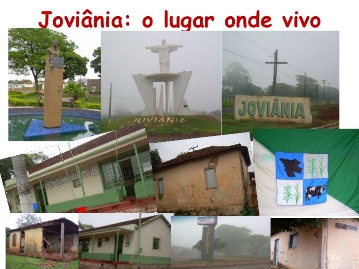Joviânia: o lugar onde vivo