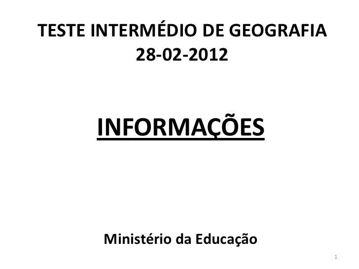 TESTE INTERMÉDIO DE GEOGRAFIA           28-02-2012     INFORMAÇÕES      Ministério da Educação                            ...