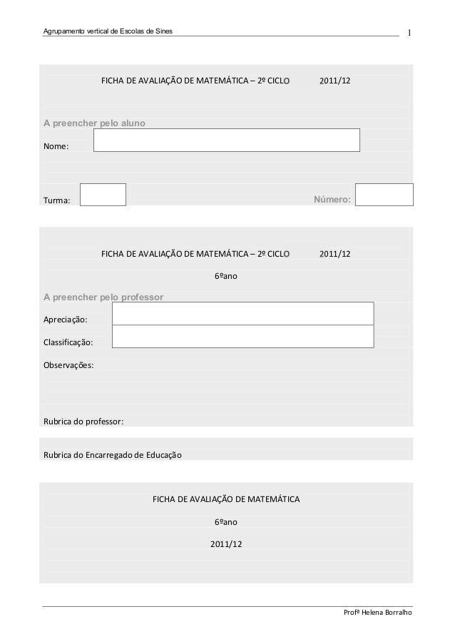 Agrupamento vertical de Escolas de Sines  1  FICHA DE AVALIAÇÃO DE MATEMÁTICA – 2º CICLO 2011/12  Profª Helena Borralho  A...