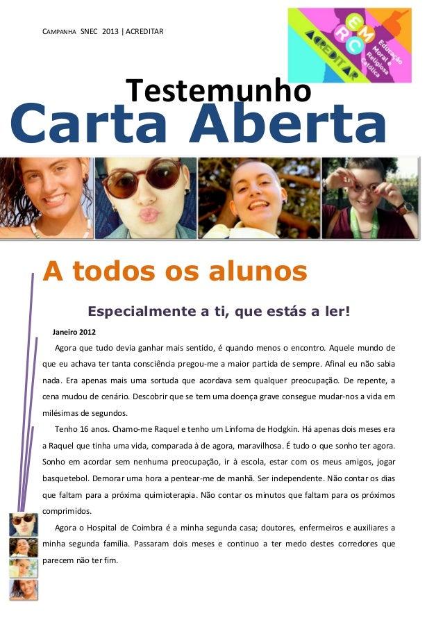 CAMPANHA SNEC 2013 | ACREDITAR                        TestemunhoCarta Aberta A todos os alunos            Especialmente a ...